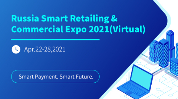 Russia Smart Retailing & Commercial Expo 2021(Virtual)
